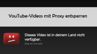 YouTube mit Proxy: Videos manuell entsperren
