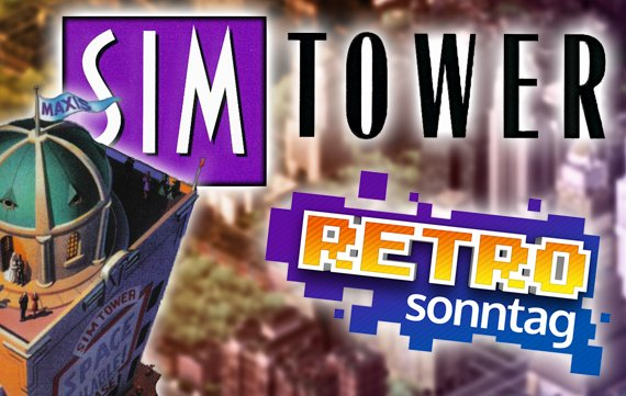 RETRO Sonntag: Der Tom Tower in Sim Tower
