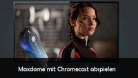 Maxdome mit Chromecast nutzen: mit App auf den HD-Fernseher streamen