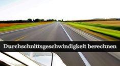 Anleitung: Die Durchschnittsgeschwindigkeit berechnen - so wird's gemacht!