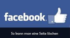 Facebook: Seite löschen -  so geht es