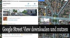 Google Street View: Download der Maps-App für iPhone und Android