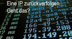 Eine IP zurückverfolgen: Woher kommt der Typ?