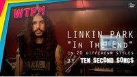 Linkin Park – In The End: Cover in 20 Musik-Stilen im Video bei YouTube