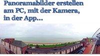 Panoramabilder erstellen: Mit PC, Kamera und Handy