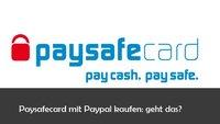 Paysafecard und Paypal: Bezahlen, aufladen und auszahlen