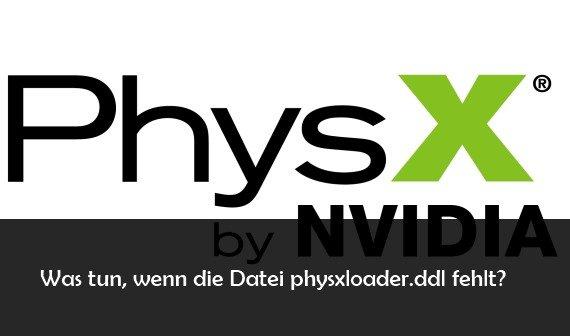 physxloader.dll fehlt? Lösungen, Hilfe, Download