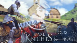 Rival Knights: Tipps und Tricks für das Ritter-Turnier (iOS & Android)