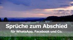 Sprüche zum Abschied für WhatsApp, Facebook & Co.