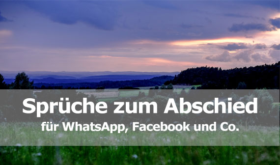 Spruche Zum Abschied Fur Whatsapp Facebook Co Giga