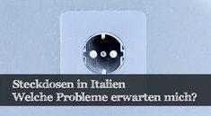 Steckdosen in Italien: Probleme und Adapter