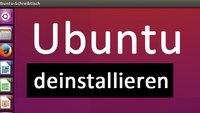 Ubuntu deinstallieren – so einfach geht's
