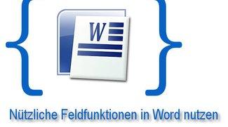 Praxistipp Word: Feldfunktionen effektiv nutzen