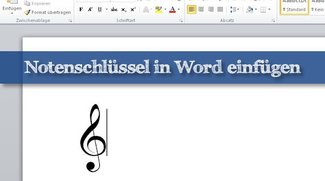 Praxistipp Word: Notenschlüssel und Noten schreiben