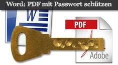 Praxistipp Word: PDF-Datei mit Passwort schützen