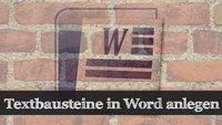 Praxistipp Word: Textbausteine anlegen und nutzen