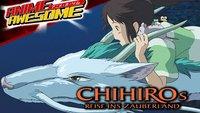 Anime Awesome: Chihiros Reise ins Zauberland - Das Beste kommt zum Schluss