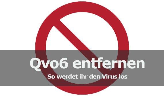 Qvo6 entfernen: So werdet ihr den Virus los