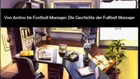 Von Bundesliga Manager über Anstoss zum Football Manager – Die Geschichte der Manager-Simulatoren auf PC