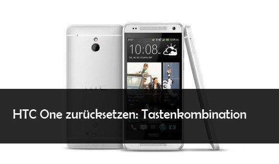 HTC One: Hard Reset durchführen - M7, M8 und mini auf Werkseinstellungen