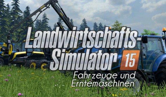 Landwirtschafts-Simulator 2015: Fahrzeugliste und Markenübersicht