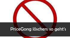PriceGong entfernen: so geht's bei Chrome, Firefox, IE und Co.