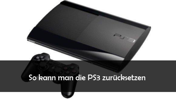 PS3 zurücksetzen auf Werkseinstellungen: so geht's