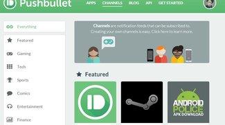 Pushbullet: Abonnierbare Benachrichtigungen zu Website-Updates gestartet, Konkurrenz für IFTTT und RSS