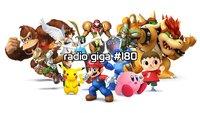 radio giga #180: Super Smash Bros. 3DS, Mordors Schatten, D4 & euer Feedback
