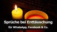 Sprüche bei Enttäuschung für WhatsApp, Facebook & Co.