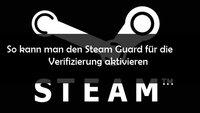 Steam Guard aktivieren: Anleitung für Windows