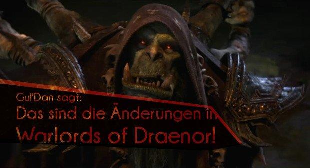WoW - Warlords of Draenor: Die Änderungen am Spielsystem