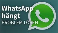 WhatsApp hängt: So löst ihr das Problem