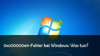 0xc00000e9: So kann man den Windows-Fehler beheben