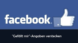 """Facebook: """"Gefällt mir""""-Angaben verbergen – so geht's"""
