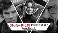 radio giga Special: Der GIGA FILM Podcast #7 - Das Feedback