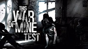 This War of Mine Video-Test