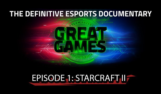 Team Razer Great Games: StarCraft II (E-Sport-Dokumentation - Episode 1)