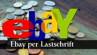 Praxistipp: Ebay per Lastschrift bezahlen