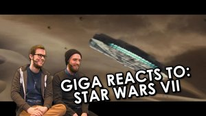 GIGA reacts to: Star Wars - The Force Awakens