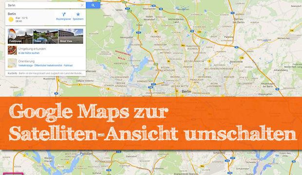 Google maps satellitenansicht