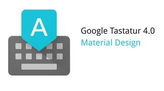Google Keyboard/Tastatur: Update bringt Material Design auf Geräte ab Android 4.0 [APK-Download]