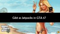 Kann man ein Jetpack in GTA 5 finden?