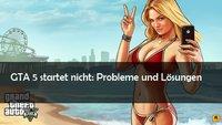 GTA 5 startet nicht: Abstürze und Probleme mit dem Open-World-Abenteuer - Fehler bei der Installation auf PC (Code 1)