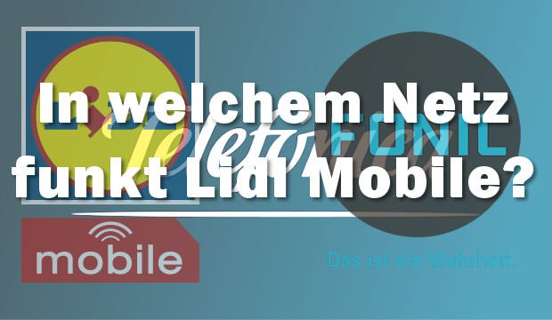 Lidl mobile – welches Netz ist das?