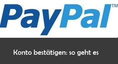 PayPal-Konto bestätigen: So funktioniert die Gutschrift per Überweisung