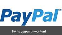 PayPal Konto gesperrt? Das kann man tun