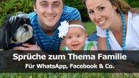 Sprüche zum Thema Familie: Für WhatsApp, Facebook & Co.