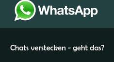 WhatsApp Chat verstecken: Geht das wirklich?