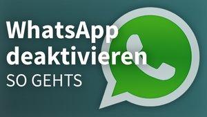 WhatsApp deaktivieren und sperren: So wirds gemacht